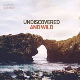 Undiscovered & Wild