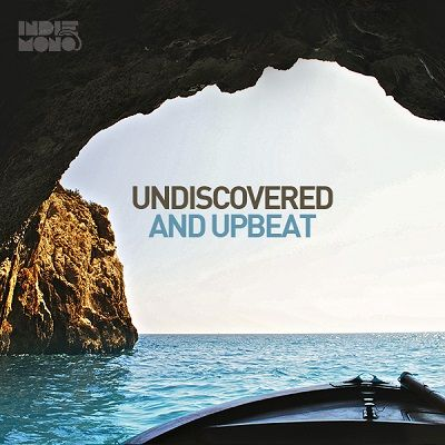 Undiscovered & Upbeat - Happy and energised songs