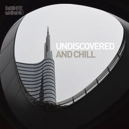 Undiscovered & Chill