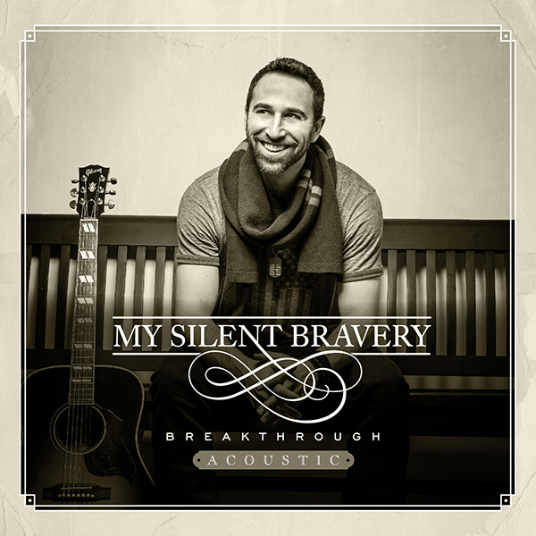 My Silent Bravery Breakthrough - Accoustic Album_