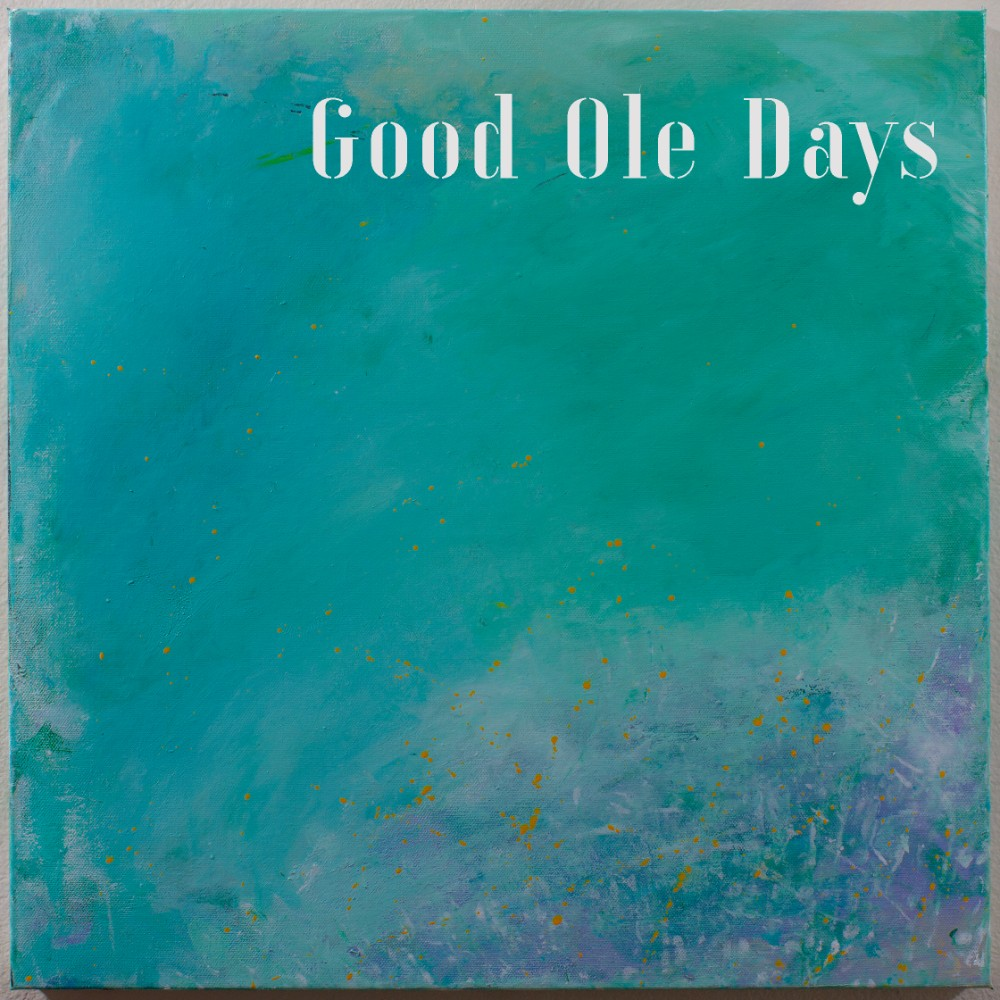 Good Old Days Cover ART – Edited
