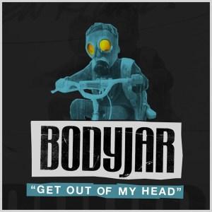 Bodyjar-Get-Out-of-My-Head
