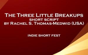 The Three Little Breakups