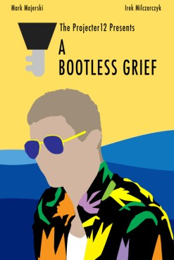 A Bootless Grief