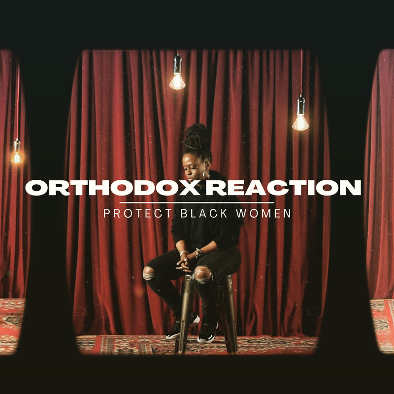Orthodox Reaction: A Social Experiment - Protect Black Women