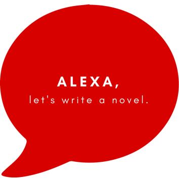 Alexa, let's write a novel.