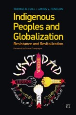 INDIGENOUS PEOPLES AND GLOBALIZATION: RESISTANCE AND REVITALIZATION Thomas D. Hall and James V. Fenelon $33.95/$25.50 Referred to as [HALL] in the Schedule of Readings