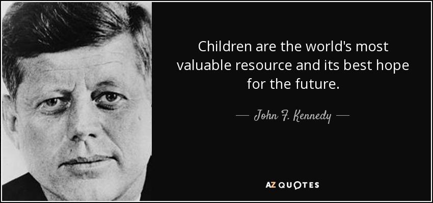 """President John F. Kennedy: """"Kinderen zijn de meest waardevolle hulpbron ter wereld en de beste hoop voor de toekomst"""""""