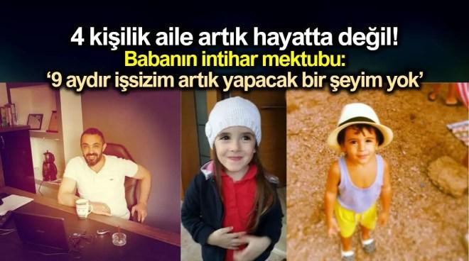 Antalya da 4 kişilik aile ölü bulundu - Babanın intihar mektubu: 9 aydır işsizim, artık yapacak bir şeyim yok