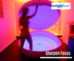 Jacksonville, sharpen focus in the float tank