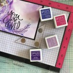 You are Loved on the Misti with Gina K Inks