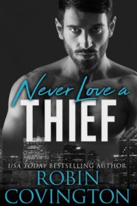 Never Love A Thief 600x900 200x300 Series Cover Reveal for Never Love by Robin Covington