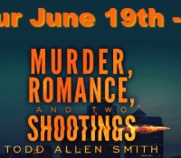 Blog Tour // Murder, Romance and Two Shootings by Todd Allen Smith