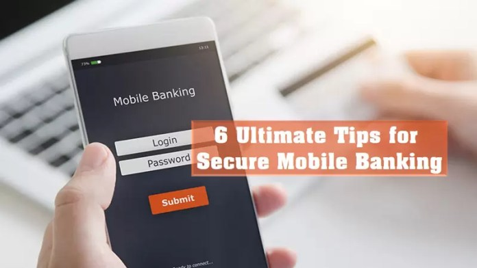 Top 6 Mobile Banking Secrets. How to Protects your Bank Accounts?