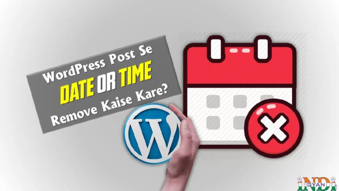 How to Remove Date and Time in WordPress in Hindi?