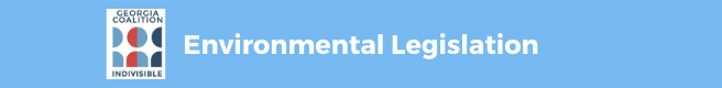 Indivisible Georgia Coalition - Environmental Legislation