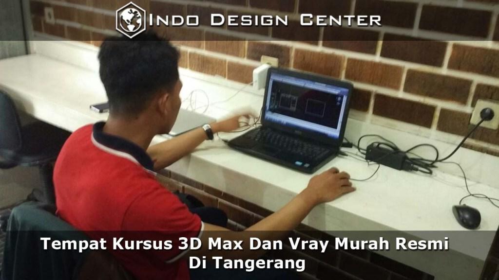 Tempat Kursus 3D Max Dan Vray Murah Resmi Di Tangerang