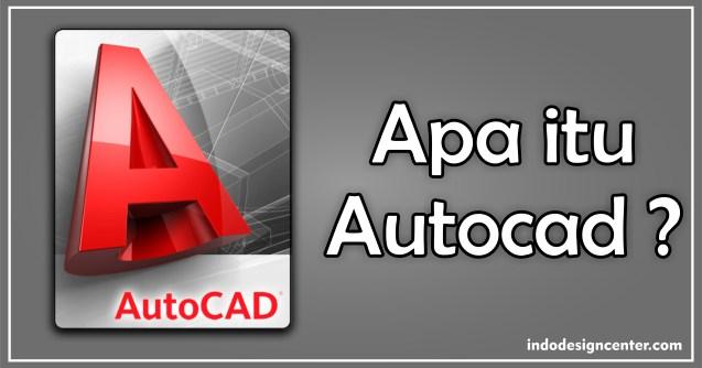 Apa itu Autocad - Kursus Autocad 2D & 3D - Indo Design Center