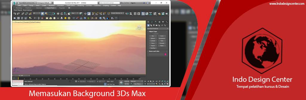 Memasukan Background 3Ds Max