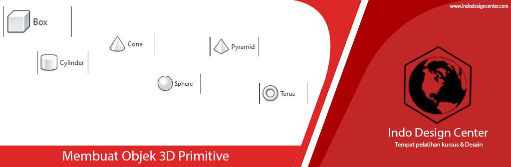 Membuat Objek 3D Primitive