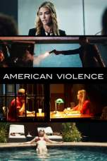 Nonton American Violence (2017) Subtitle Indonesia Terbaru Download Streaming Online Gratis