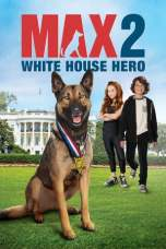 Nonton Max 2: White House Hero (2017) Subtitle Indonesia Terbaru Download Streaming Online Gratis