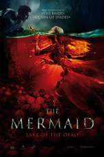 Nonton The Mermaid: Lake of the Dead (2018) Subtitle Indonesia Terbaru Download Streaming Online Gratis