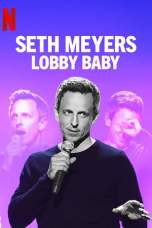 Nonton Seth Meyers: Lobby Baby (2019) Subtitle Indonesia Terbaru Download Streaming Online Gratis