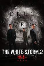 Nonton The White Storm 2: Drug Lords (2019) Subtitle Indonesia Terbaru Download Streaming Online Gratis