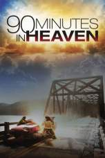 Nonton 90 Minutes in Heaven (2015) Subtitle Indonesia Terbaru Download Streaming Online Gratis