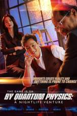 Nonton By Quantum Physics: A Nightlife Venture (2019) Subtitle Indonesia Terbaru Download Streaming Online Gratis