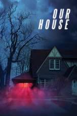 Nonton Our House (2018) Subtitle Indonesia Terbaru Download Streaming Online Gratis