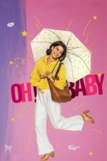 Nonton Oh Baby (2019) Subtitle Indonesia Terbaru Download Streaming Online Gratis