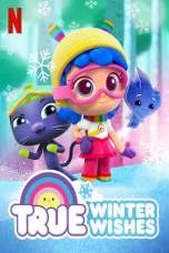 Nonton True: Winter Wishes (2019) Subtitle Indonesia Terbaru Download Streaming Online Gratis