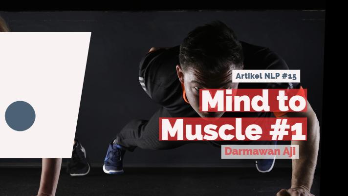 Mind to Muscle: Bagaimana Menjembatani Wacana dan Tindakan