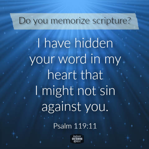 Do you memorize scripture verses - a devotional from Psalm 119:11