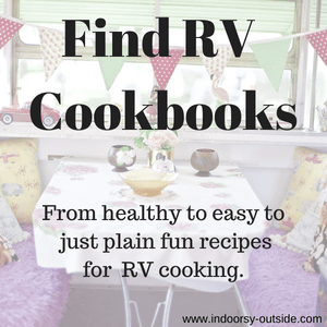 rv living, rv life, rv cooking, camper cooking, rv cookbooks, camper cookbooks, rv recipes