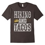 Hiking and Tacos Funny Taco Distressed T-Shirt