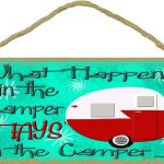 What Happens In The Camper STAYS In SIGN Camping Travel Trailer PLAQUE
