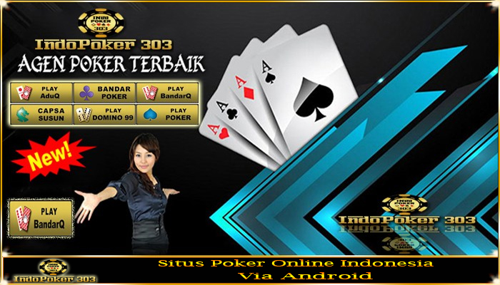 Situs Poker Online Indonesia Via Android - Freechips Poker Online