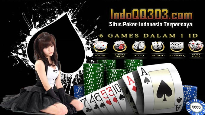 Indoqq303 Agen P0ker Online Paling Terpercaya Di Indonesia