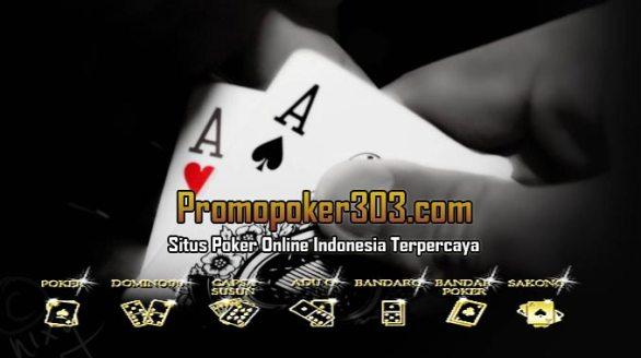 Poker Online Teraman Di Indonesia DI Situs Promopoker303.com, Untuk saat ini terdapat agen poker online teraman pada tahun 2018, yang akan selalu memberikan banyak keuntungan bagi para pemainnya / bettor. game judi poker online di Indonesia merupakan permainan