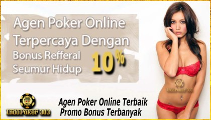Agen Poker Online Terbaik Promo Bonus Terbanyak