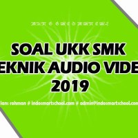 Soal UKK Jurusan TAV Teknik Audio Video 2019