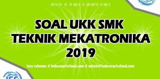 Soal UKK JurusanTeknik Mekatronika TM 2019 LANS ROHMAN INDO SMART SCHOOL