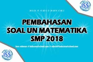 Pembahasan Soal UN Matematika SMP 2018