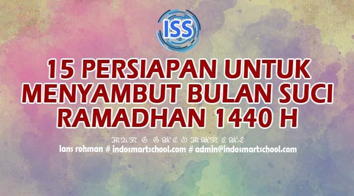 15 Persiapan Menyambut Bulan Suci Ramadhan 1440 H