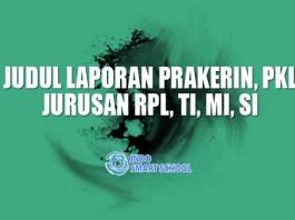 Daftar Judul Laporan Prakerin Atau PKL Jurusan RPL