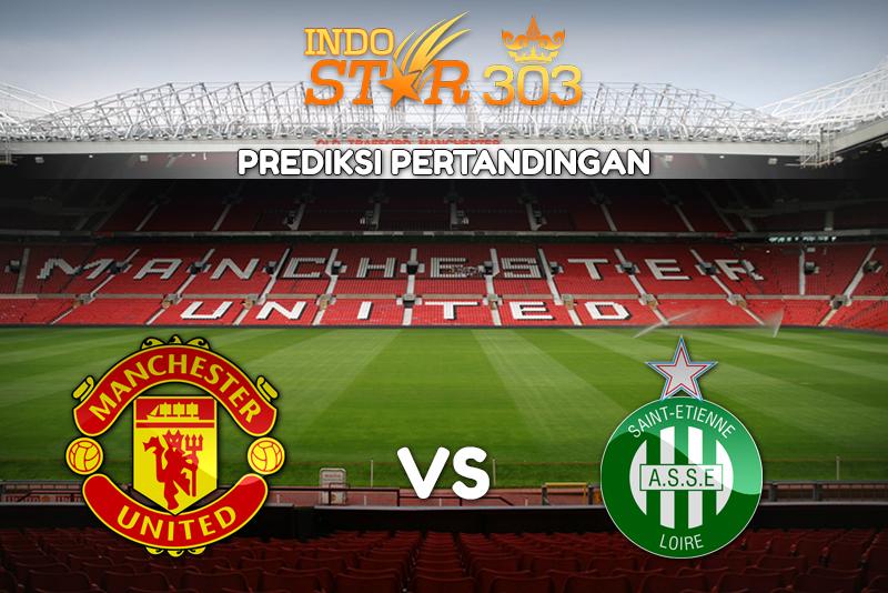 Agen Bola Terpercaya - Prediksi Manchester United vs Saint-Etienne