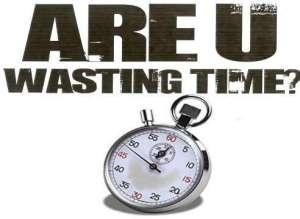 Berhenti Membuang-Buang Waktu